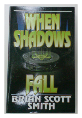 When Shadows Fall Paperback – 1 Sep 1999 by Brian Scott Smith (Used)