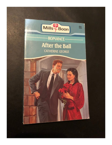 After the Ball by Catherine George (Paperback 1993) A Mills & Boon Book