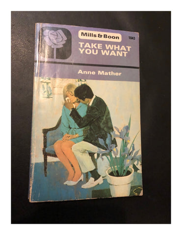 Miils & Boon: Take What You Want by Anne Mather (Paperback 1975)