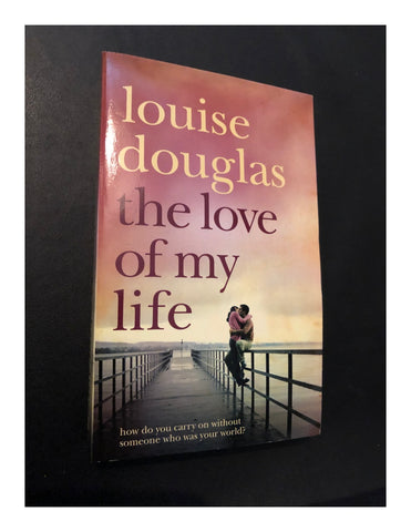 The Love Of My Life by Louise Douglas (Paperback 2009)