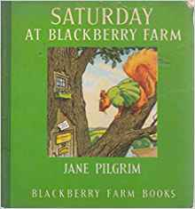 Saturday at Blackberry Farm (Little Books) Paperback – Illustrated, by Jane Pilgrim