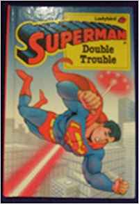 Superman - Double Trouble Ladybird Book – 1 Jun 1989 by David Levin