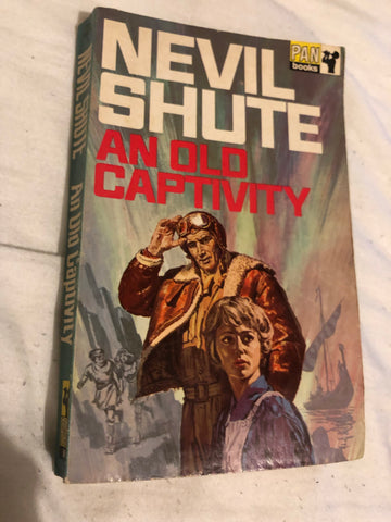 An Old Captivity by Nevil Shute (Paperback 1969)