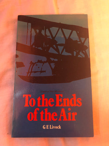 To The Ends of the Air by G E Livock (Paperback 1973 - Author Signed)