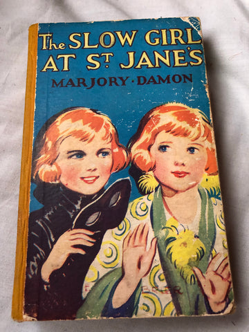 The Slow Girl At St Janes by Marjory Damon (Hardback Circa 1930)