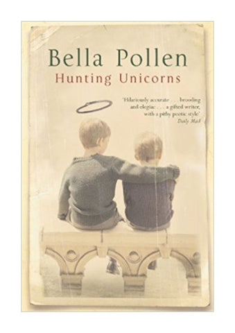 Hunting Unicorns - Paperback - 2004 By Bella Pollen - New