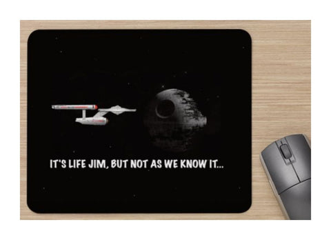 JOKE MOUSE PAD / MAT - ITS LIFE JIM BUT NOT AS WE KNOW IT - STAR WARS / STAR TREK - Standard Mouse Mat - New