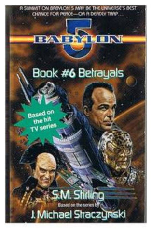 Babylon 5 Betrayals - Paperback – 1 Jun 1996 by S. M. Stirling - Used