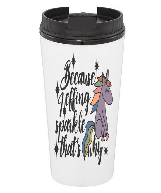 Because I Effing Sparkle Coffee Tumbler