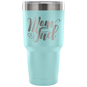 Mom Fuel 30 Ounce Laser Engraved Stainless Steel Tumbler