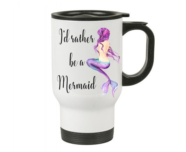 I'd Rather be a Mermaid Travel Mug