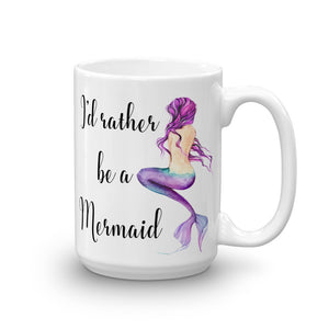 I'd Rather be a Mermaid Coffee Mug
