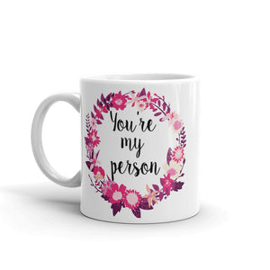 youre my person coffee mug
