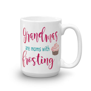 Grandmas Are Moms with Frosting Coffee Mug