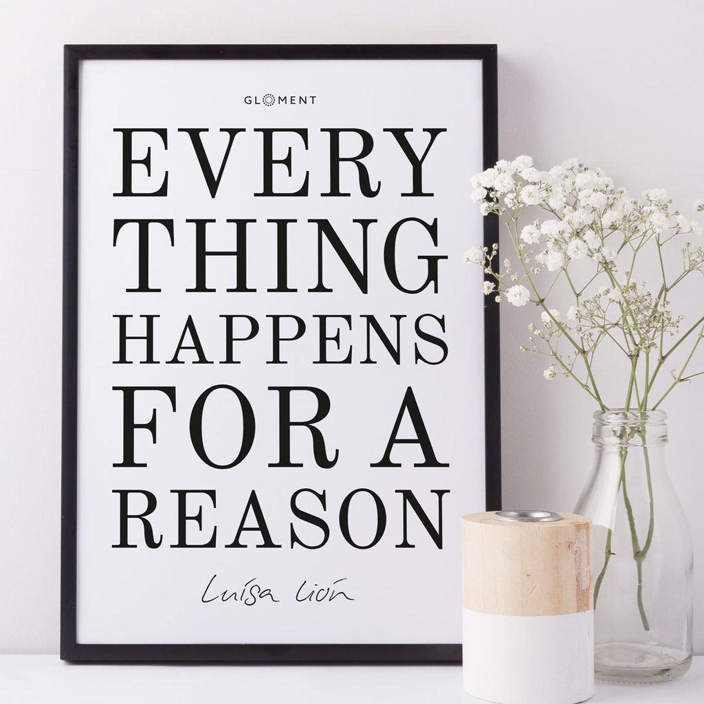 Everythig happens for a reason - Luisa Lion