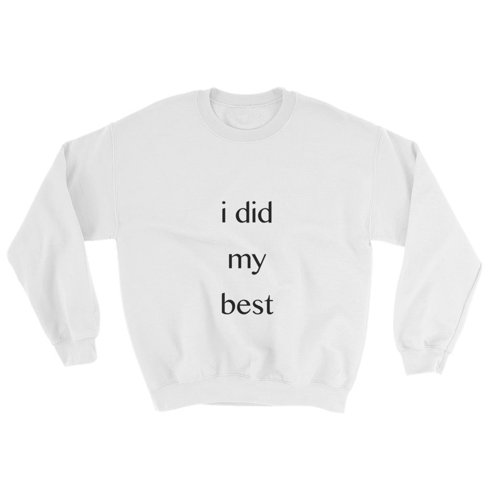 Sweatshirt - I Did My Best