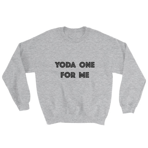 Sweatshirt - Yoda One For Me