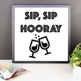 Framed poster - Sip Sip Hooray
