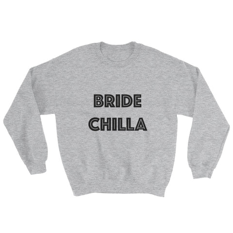Sweatshirt - Bride Chilla (bridechilla)
