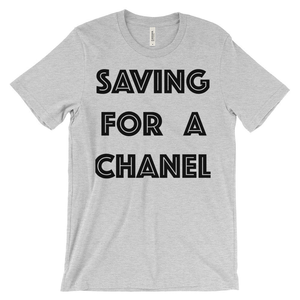 Premium T-Shirt - Saving For A Chanel