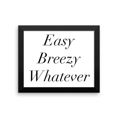 Framed poster - Easy Breezy Whatever