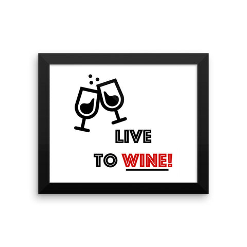 Framed poster - Live To Wine
