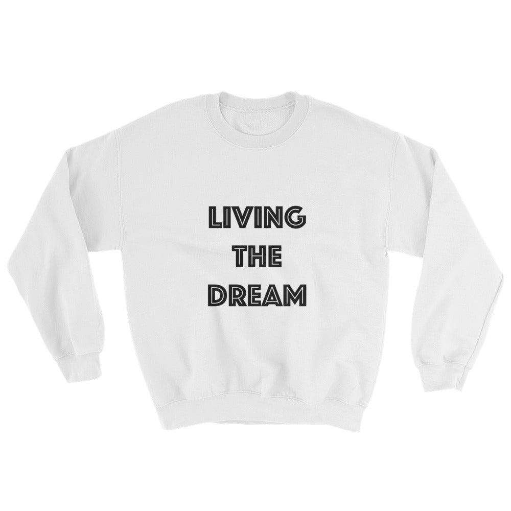 Sweatshirt - Living The Dream