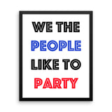 Framed poster - We The People Like To Party