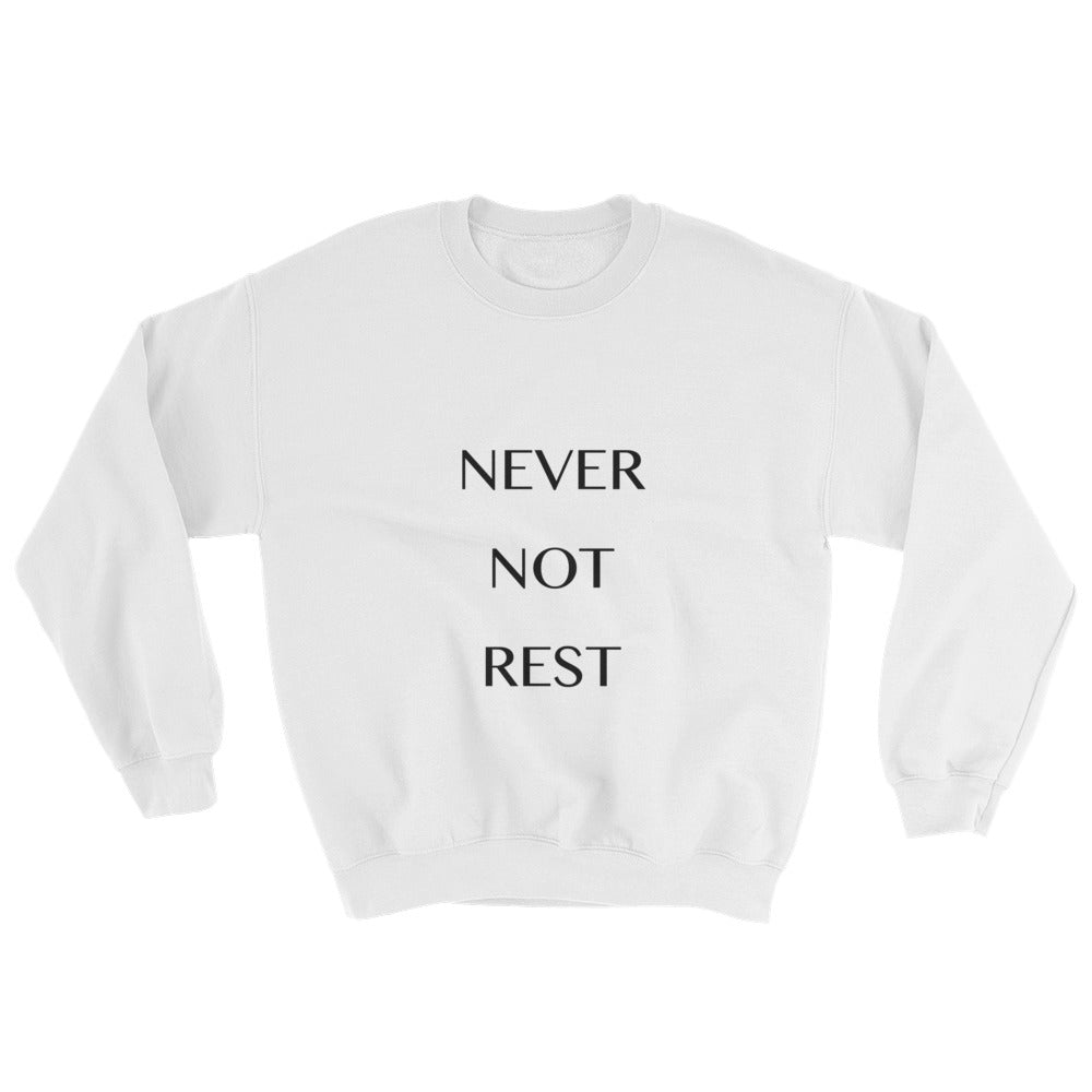 Sweatshirt - Never Not Rest