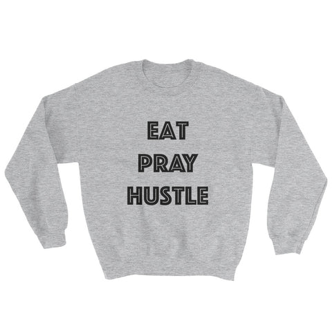 Sweatshirt - Eat Pray Hustle
