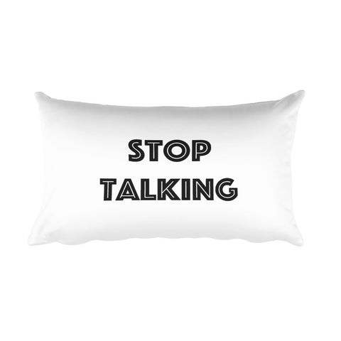Throw Pillow - Stop Talking