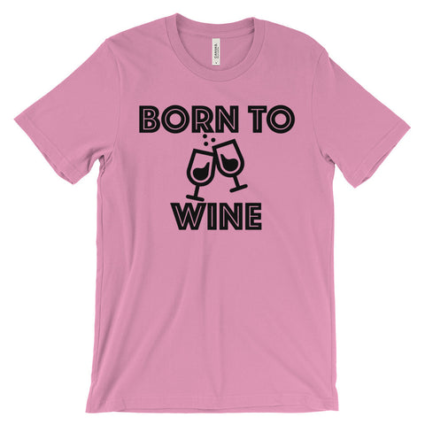 Premium T-Shirt - Born To Wine