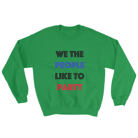 Sweatshirt - We The People Like To Party
