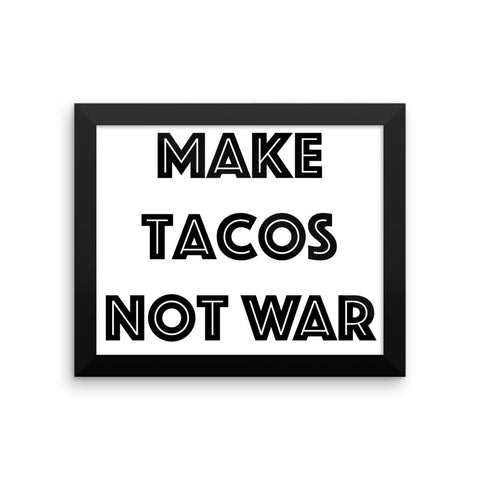 Framed poster - Make Tacos Not War