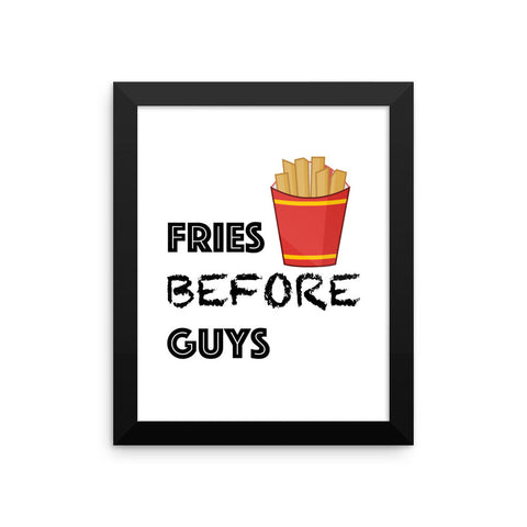 Framed poster - Fries Before Guys