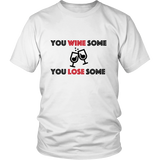 T-Shirt - You Wine Some You Lose Some