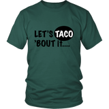 T-Shirt - Let's Taco Bout It
