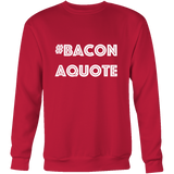 Crewneck Sweatshirt - Bacon A Quote