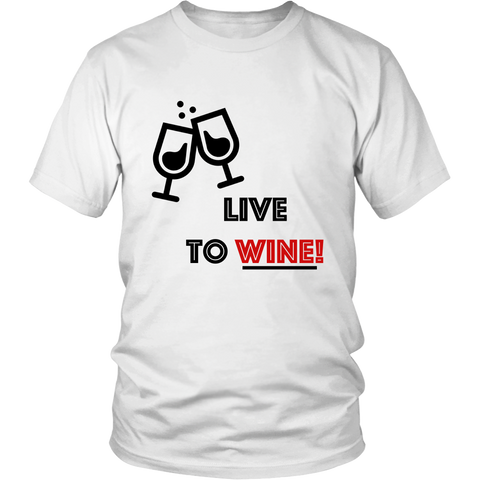 T-Shirt - Live To Wine