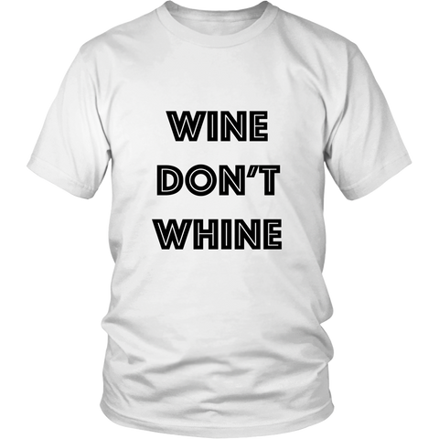 T-Shirt - Wine Don't Whine