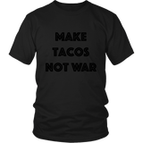 T-Shirt - Make Tacos Not War