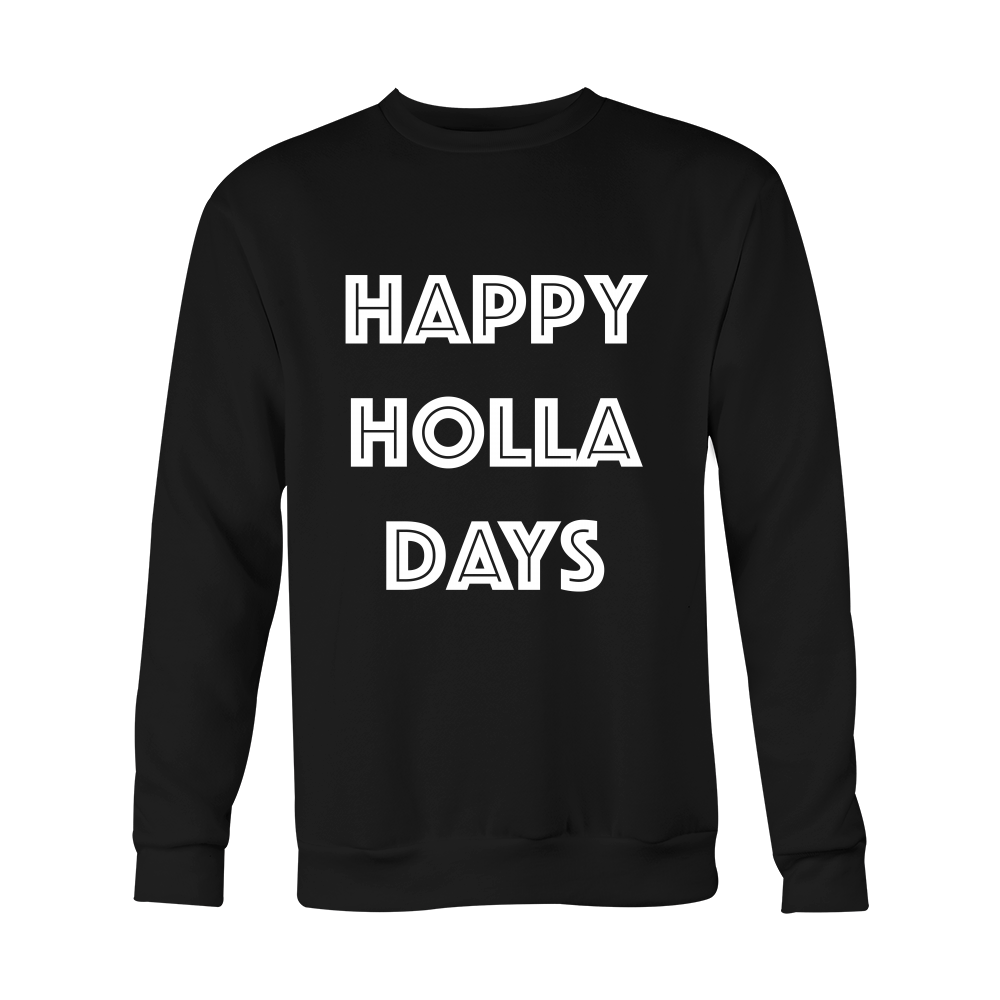 Holiday Sweatshirt - Happy Holla Days