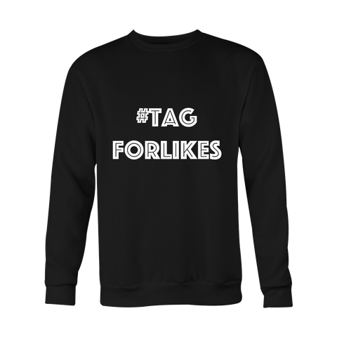 Crewneck Sweatshirt - Tag For Likes (hashtag)