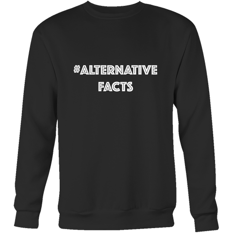 Crewneck Sweatshirt - Alternative Facts