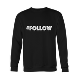 Crewneck Sweatshirt - Follow (hashtag)