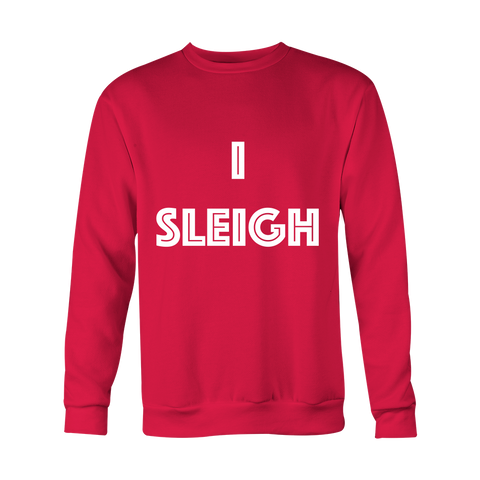 Holiday Sweatshirt - I Sleigh