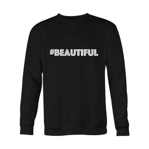 Crewneck Sweatshirt - Beautiful (hashtag)