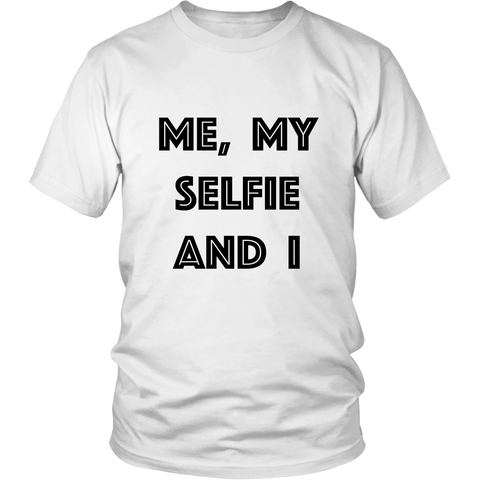 T-Shirt - Me My Selfie And I