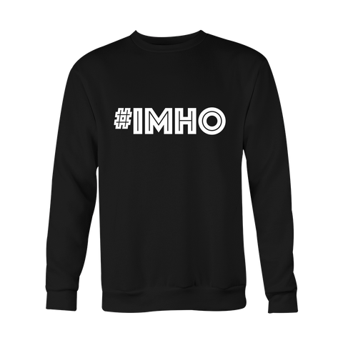 Crewneck Sweatshirt - IMHO (In My Honest Opinion)