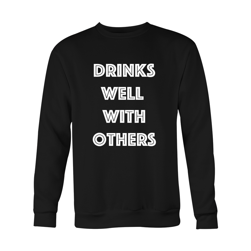 Crewneck Sweatshirt - Drinks Well With Others